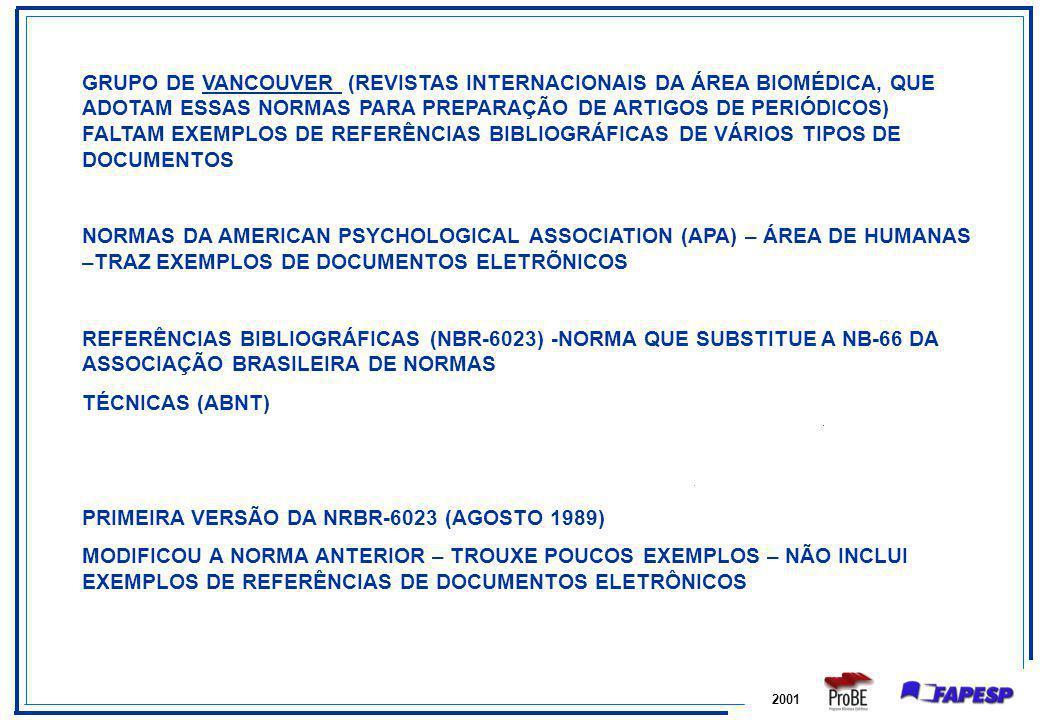 2001 GRUPO DE VANCOUVER (REVISTAS INTERNACIONAIS DA ÁREA BIOMÉDICA, QUE ADOTAM ESSAS NORMAS PARA PREPARAÇÃO DE ARTIGOS DE PERIÓDICOS) FALTAM EXEMPLOS