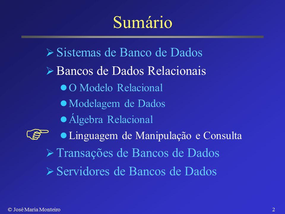 Introdução a Bancos de Dados José Maria Monteiro Departamento de Computação Universidade Federal do Ceará