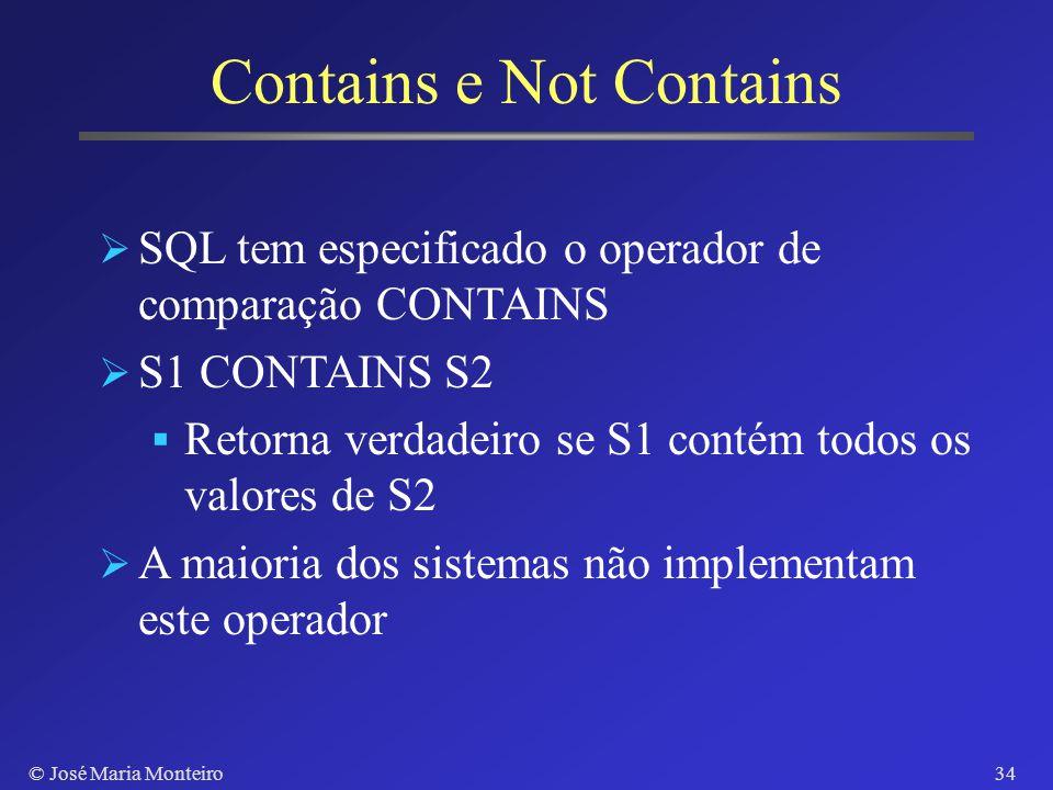 © José Maria Monteiro33 Compute e Compute By SELECT tipo, preco FROM TITULOS WHERE tipo like %info ORDER BY tipo, preco COMPUTE SUM(preco) By tipo COM