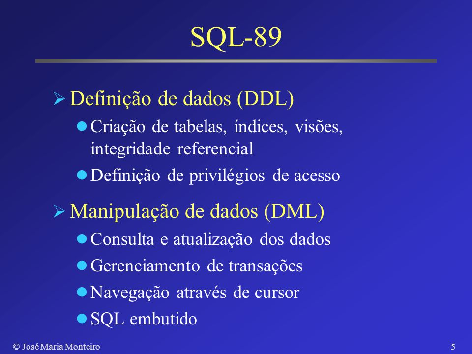© José Maria Monteiro55 SQL Call-Level Interfaces