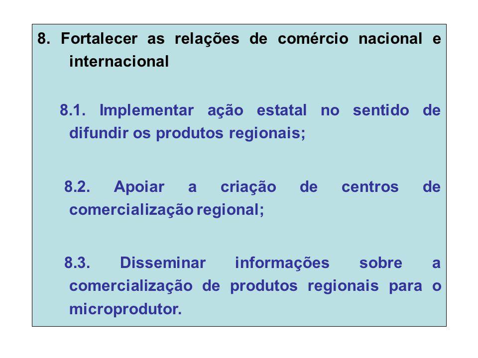 8. Fortalecer as relações de comércio nacional e internacional 8.1.
