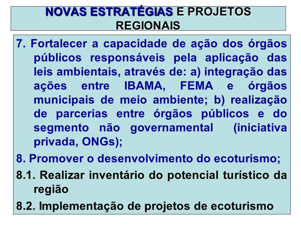 NOVAS ESTRATÉGIAS E PROJETOS REGIONAIS 7.