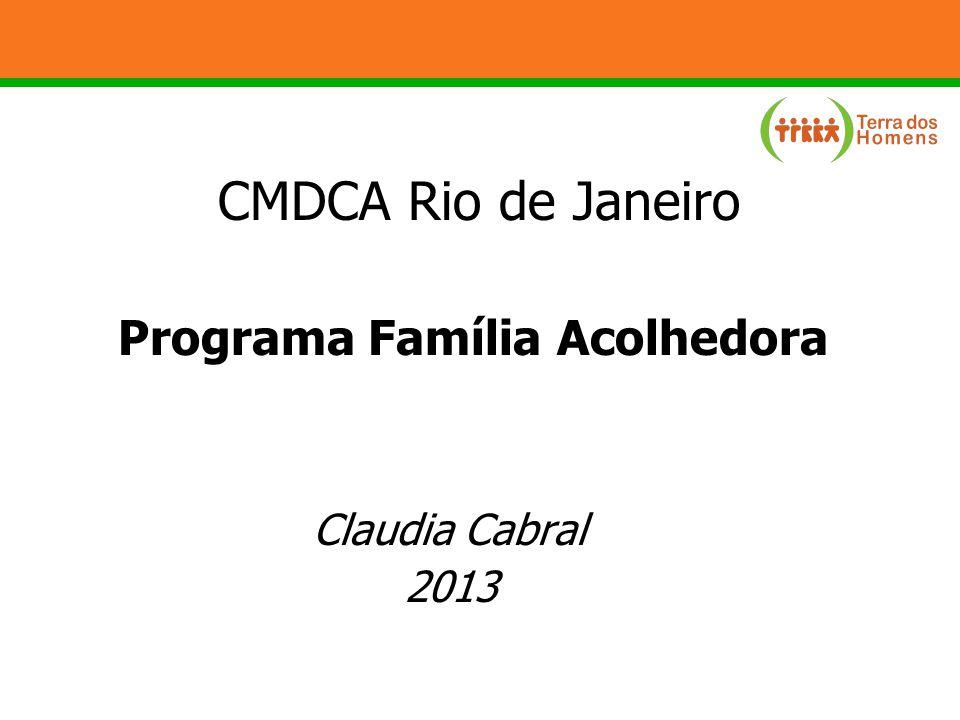 CMDCA Rio de Janeiro Programa Família Acolhedora Claudia Cabral 2013