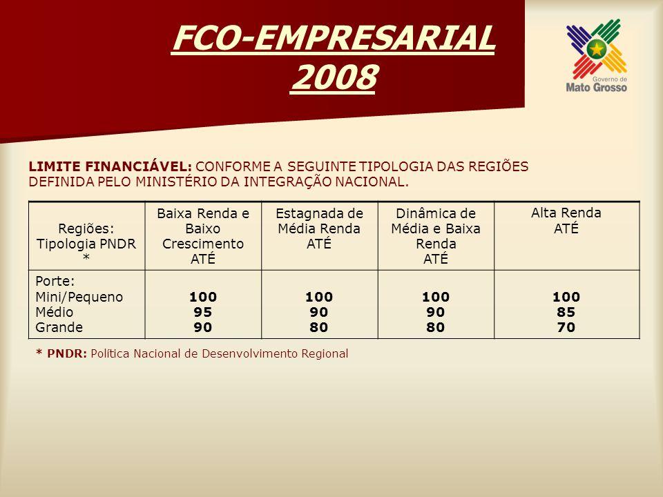 FCO-EMPRESARIAL 2008 FINANCIAMENTO DE INVESTIMENTO FIXO, COM OU SEM CAPITAL DE GIRO ASSOCIADO, PARA IMPLANTAÇÃO, AMPLIAÇÃO, MODERNIZAÇÃO OU RELOCALIZAÇÃO DE EMPREENDIMENTOS DOS SETORES MINERAL, INDUSTRIAL, AGROINDUSTRIAL, TURÍSTICO, INFRA-ESTRUTURA ECONÔMICA, COMERCIAL E DE SERVIÇOS NA REGIÃO CENTRO-OESTE.