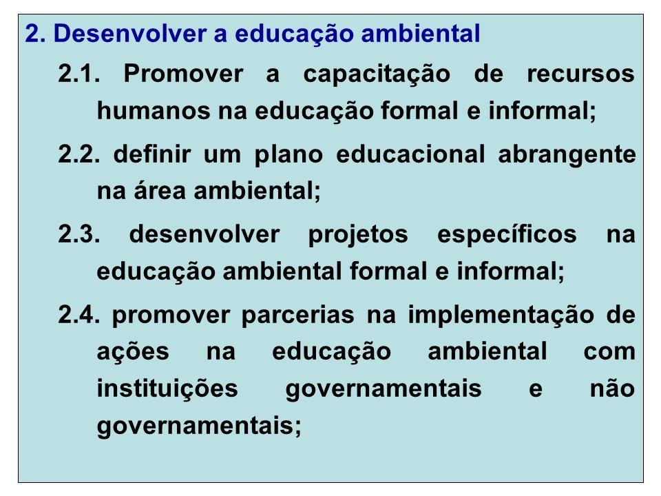2. Desenvolver a educação ambiental 2.1.