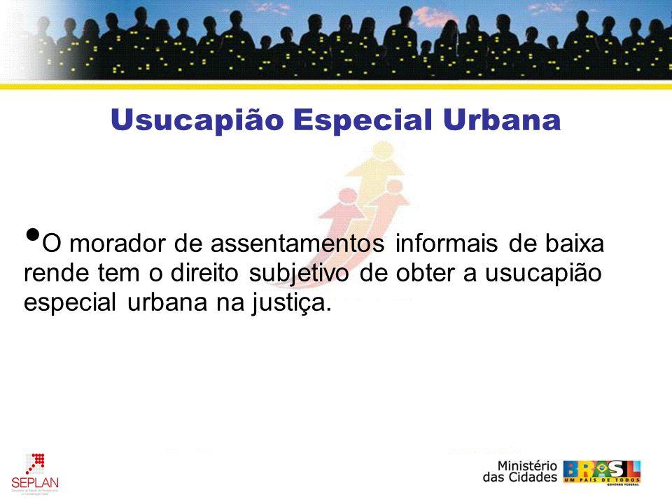 O morador de assentamentos informais de baixa rende tem o direito subjetivo de obter a usucapião especial urbana na justiça.