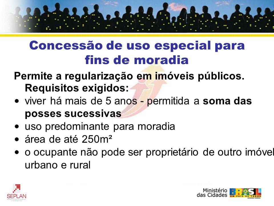 Permite a regularização em imóveis públicos.