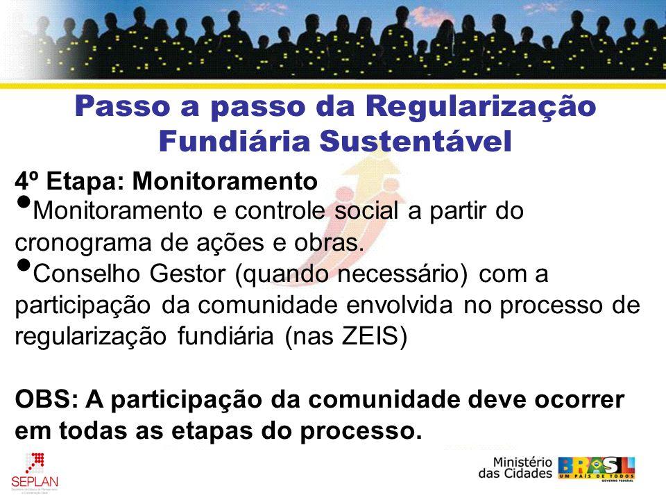 4º Etapa: Monitoramento Monitoramento e controle social a partir do cronograma de ações e obras.