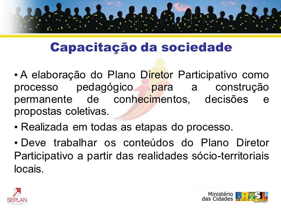 A elaboração do Plano Diretor Participativo como processo pedagógico para a construção permanente de conhecimentos, decisões e propostas coletivas.