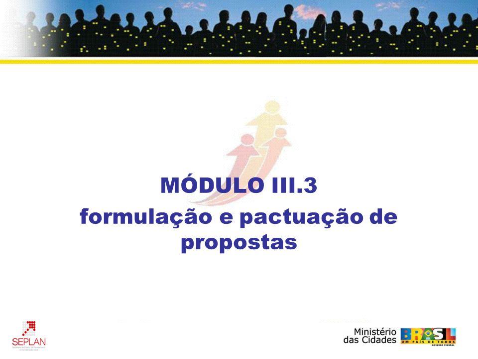 MÓDULO III.3 formulação e pactuação de propostas