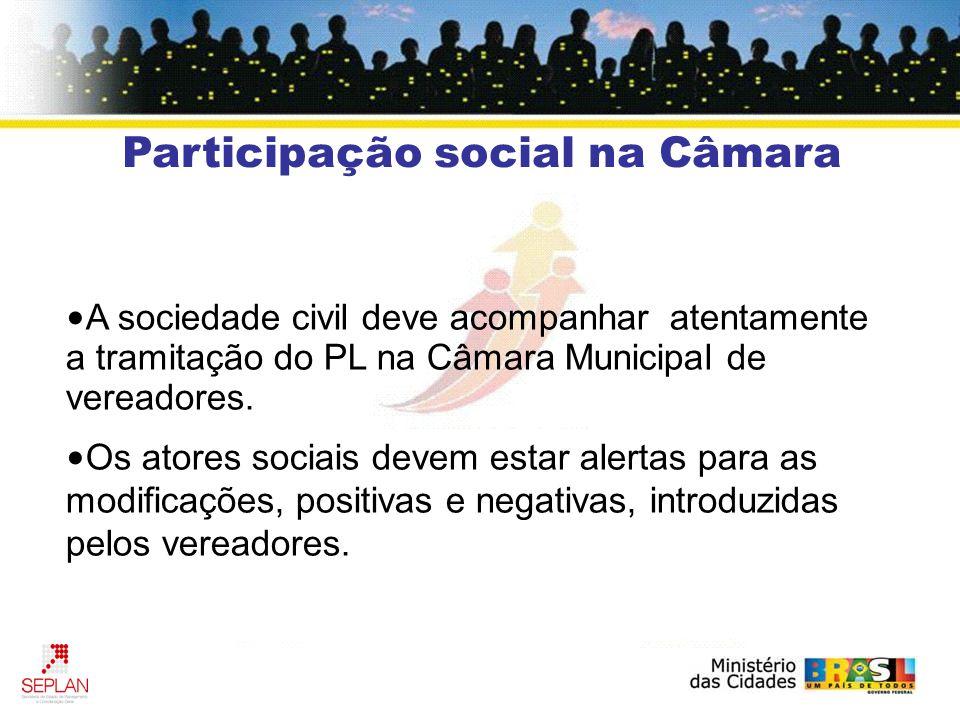 A sociedade civil deve acompanhar atentamente a tramitação do PL na Câmara Municipal de vereadores.