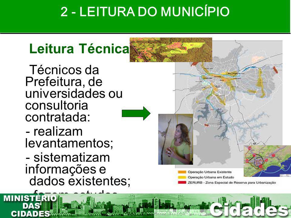 14 Leitura Técnica Técnicos da Prefeitura, de universidades ou consultoria contratada: - realizam levantamentos; - sistematizam informações e dados ex