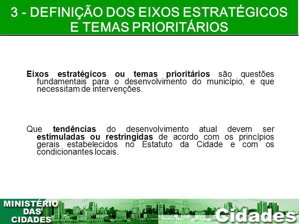 18 Eixos estratégicos ou temas prioritários são questões fundamentais para o desenvolvimento do município, e que necessitam de intervenções. Que tendê