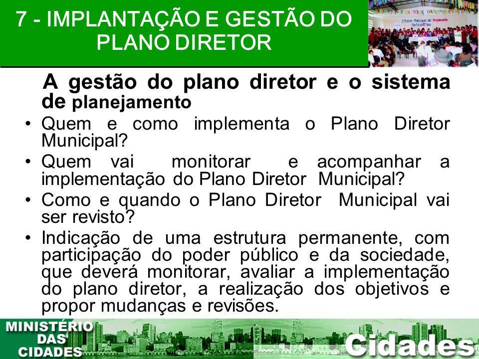 23 A gestão do plano diretor e o sistema de planejamento Quem e como implementa o Plano Diretor Municipal? Quem vai monitorar e acompanhar a implement