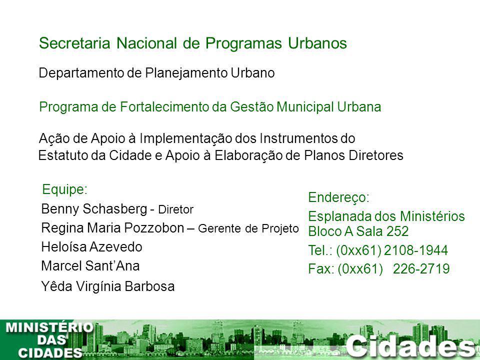 25 Secretaria Nacional de Programas Urbanos Departamento de Planejamento Urbano Programa de Fortalecimento da Gestão Municipal Urbana Ação de Apoio à