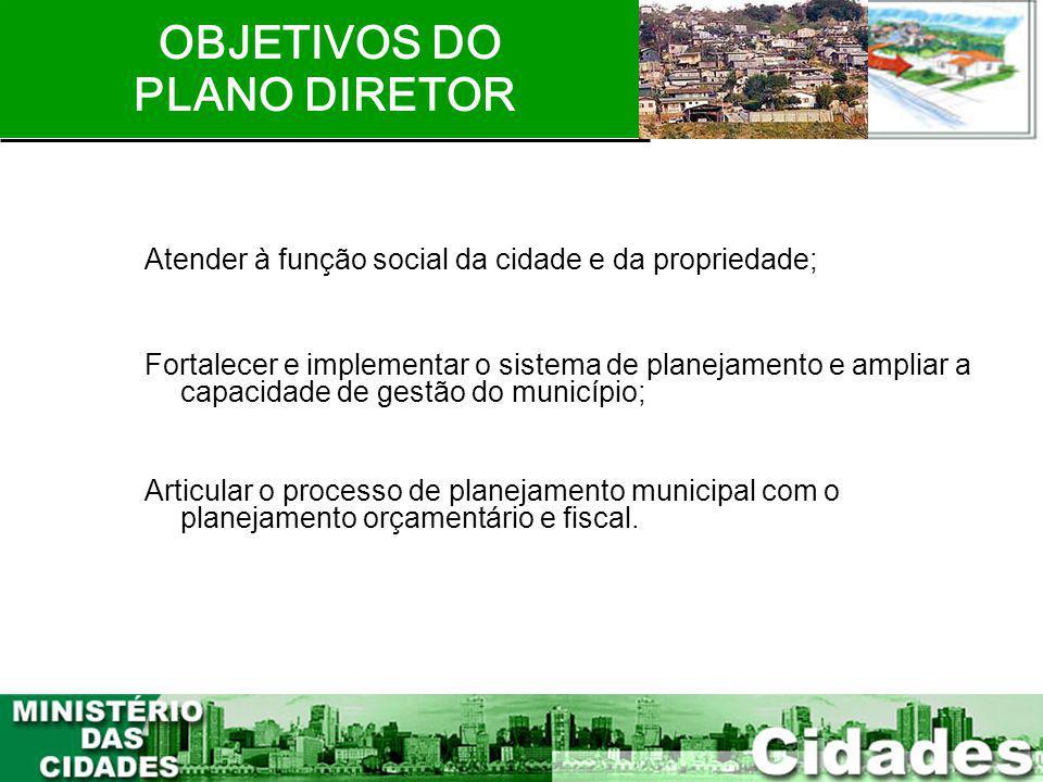 4 OBJETIVOS DO PLANO DIRETOR Atender à função social da cidade e da propriedade; Fortalecer e implementar o sistema de planejamento e ampliar a capaci