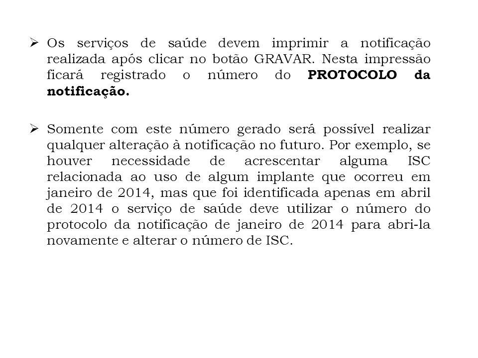 Os serviços de saúde devem imprimir a notificação realizada após clicar no botão GRAVAR.