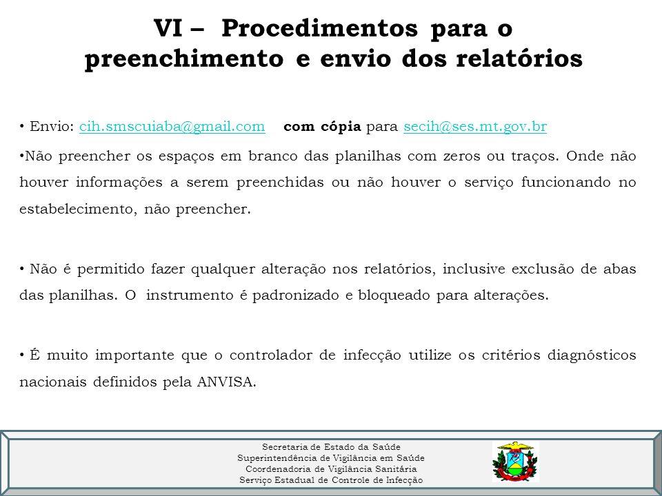 Secretaria de Estado da Saúde Superintendência de Vigilância em Saúde Coordenadoria de Vigilância Sanitária Serviço Estadual de Controle de Infecção