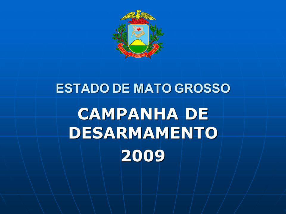 ESTADO DE MATO GROSSO CAMPANHA DE DESARMAMENTO 2009