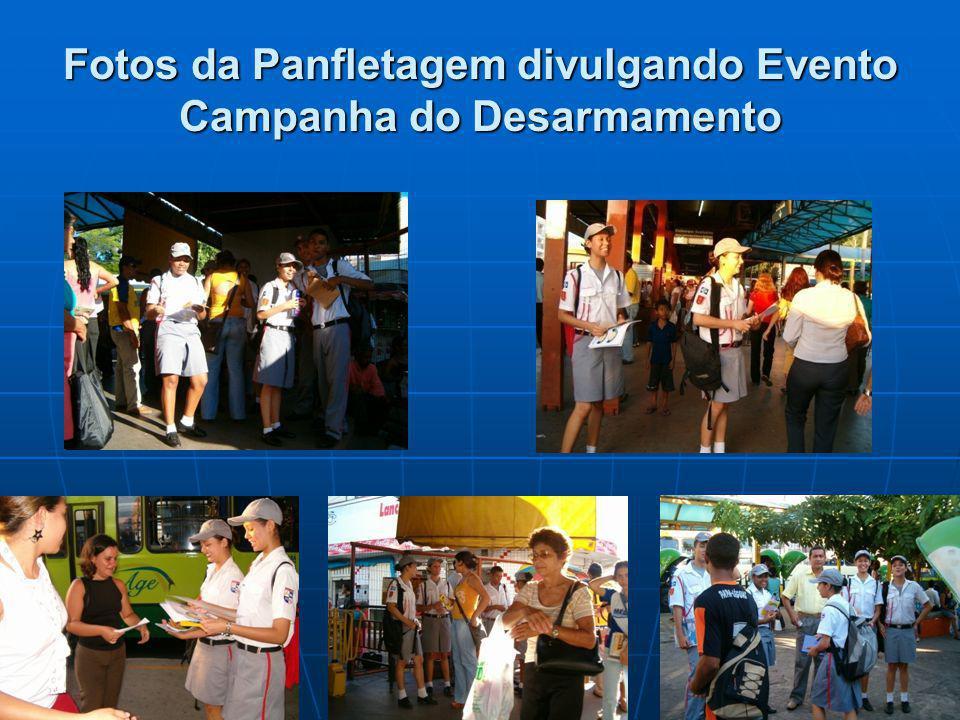 Fotos da Panfletagem divulgando Evento Campanha do Desarmamento