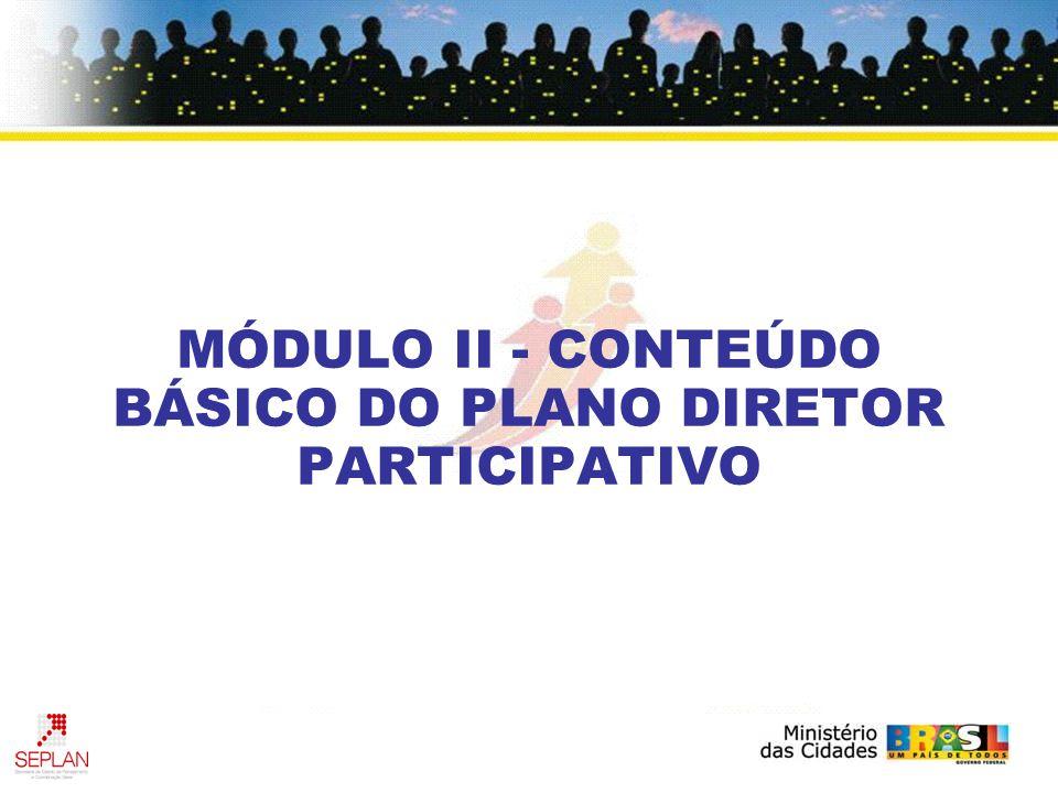 MÓDULO II - CONTEÚDO BÁSICO DO PLANO DIRETOR PARTICIPATIVO