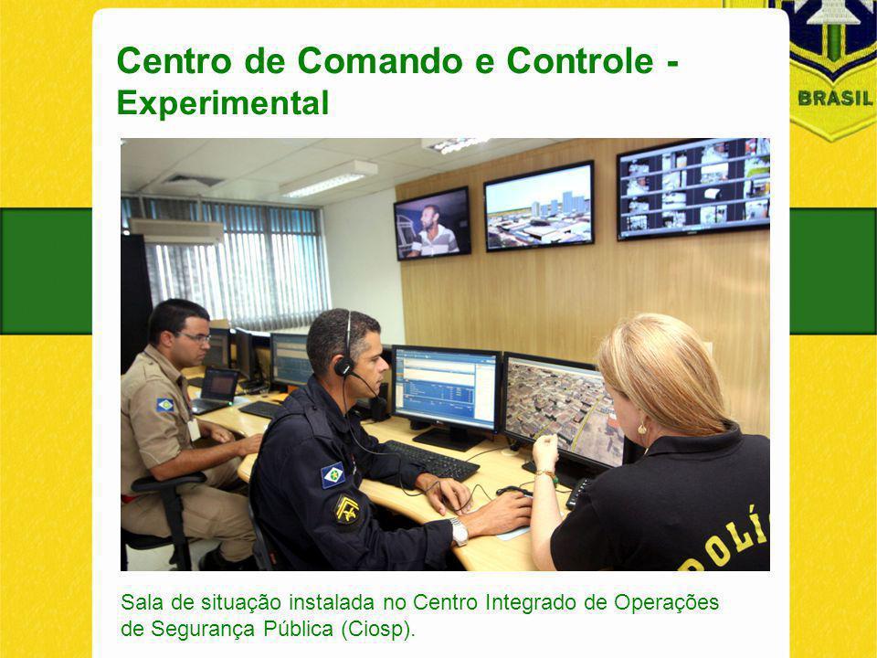 Centro de Comando e Controle - Experimental Sala de situação instalada no Centro Integrado de Operações de Segurança Pública (Ciosp).