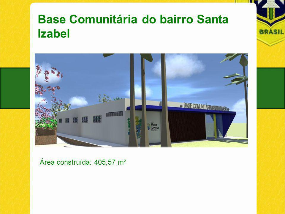 Base Comunitária do bairro Santa Izabel Área construída: 405,57 m²