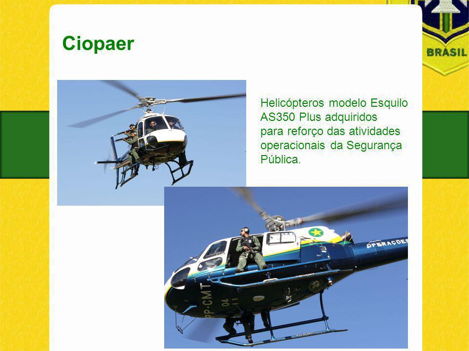 Ciopaer Helicópteros modelo Esquilo AS350 Plus adquiridos para reforço das atividades operacionais da Segurança Pública.
