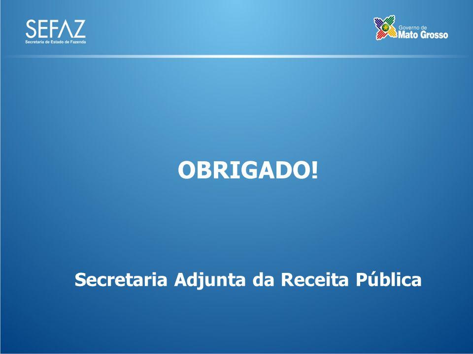 OBRIGADO! Secretaria Adjunta da Receita Pública