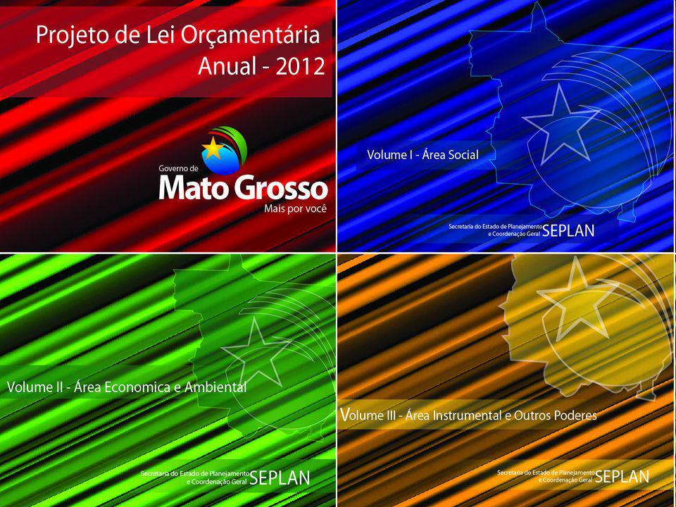AUDIÊNCIA PÚBLICA PLOA 2012 Cuiabá-MT, novembro/2011 SEPLAN Secretaria de Estado de Planejamento e Coordenação Geral GOVERNO DO ESTADO DE MATO GROSSO