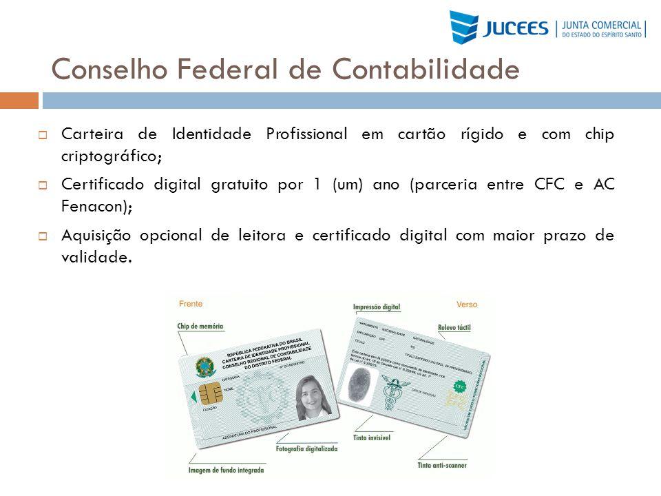 Conselho Federal de Contabilidade Carteira de Identidade Profissional em cartão rígido e com chip criptográfico; Certificado digital gratuito por 1 (u