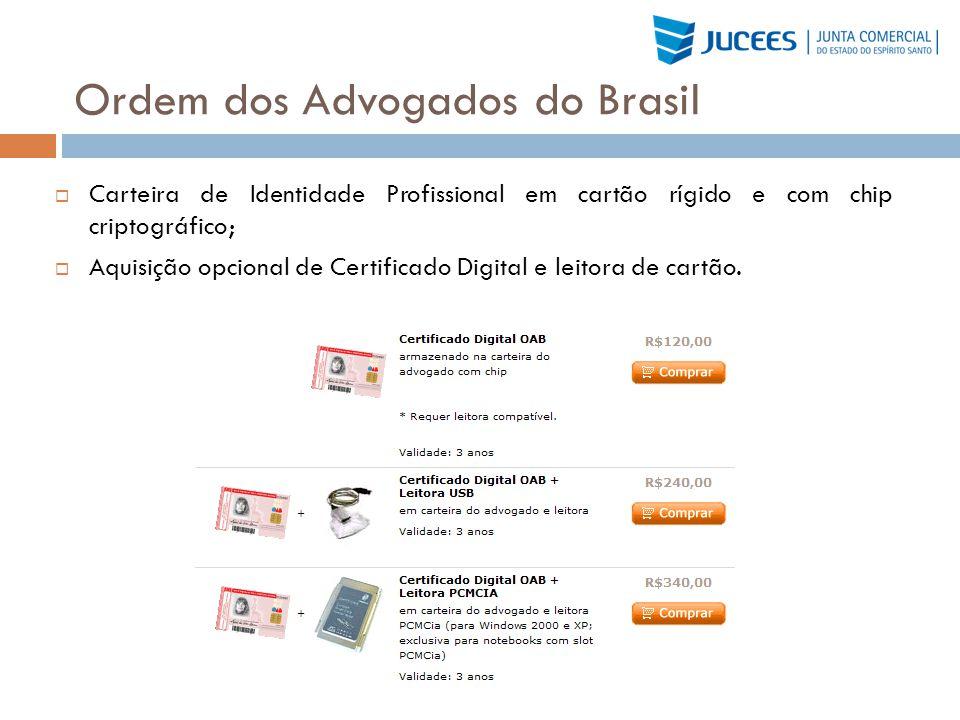 Ordem dos Advogados do Brasil Carteira de Identidade Profissional em cartão rígido e com chip criptográfico; Aquisição opcional de Certificado Digital