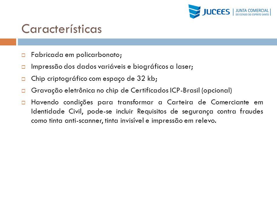Características Fabricada em policarbonato; Impressão dos dados variáveis e biográficos a laser; Chip criptográfico com espaço de 32 kb; Gravação elet