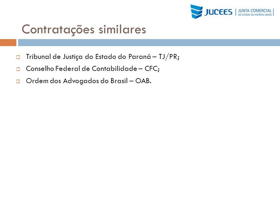 Contratações similares Tribunal de Justiça do Estado do Paraná – TJ/PR; Conselho Federal de Contabilidade – CFC; Ordem dos Advogados do Brasil – OAB.
