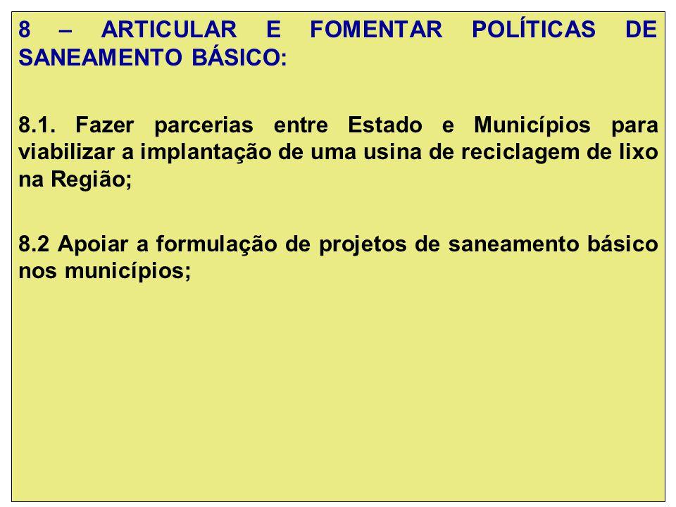 8 – ARTICULAR E FOMENTAR POLÍTICAS DE SANEAMENTO BÁSICO: 8.1.