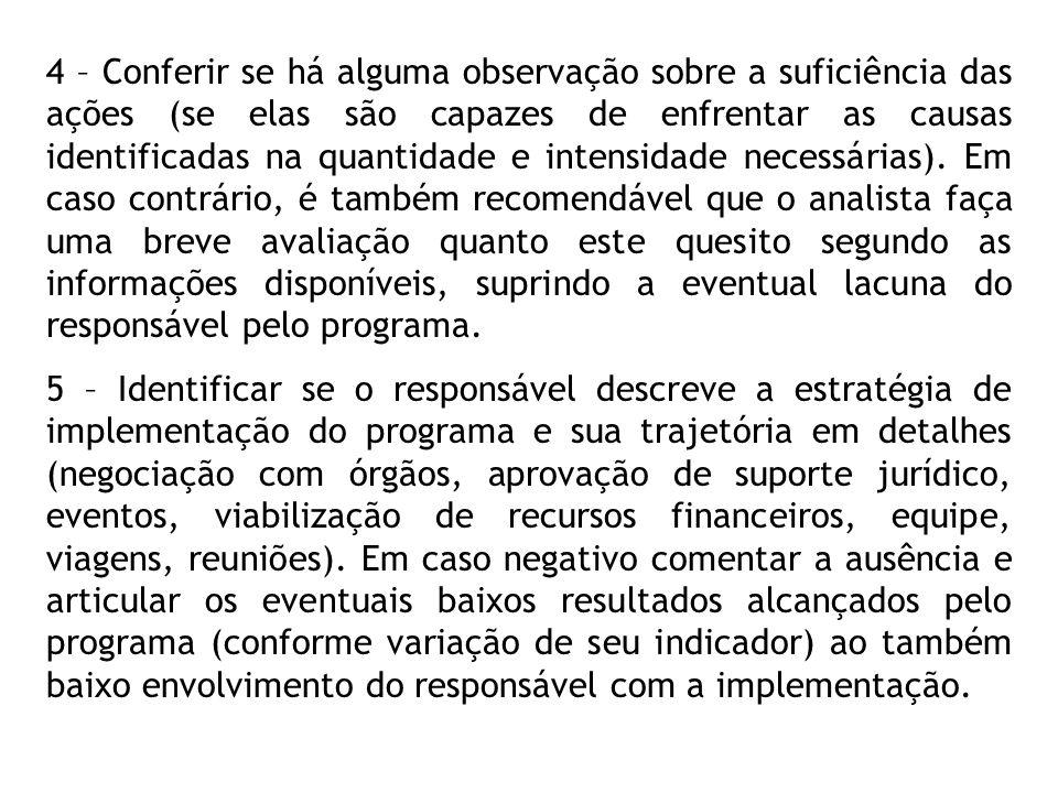 4 – Conferir se há alguma observação sobre a suficiência das ações (se elas são capazes de enfrentar as causas identificadas na quantidade e intensida