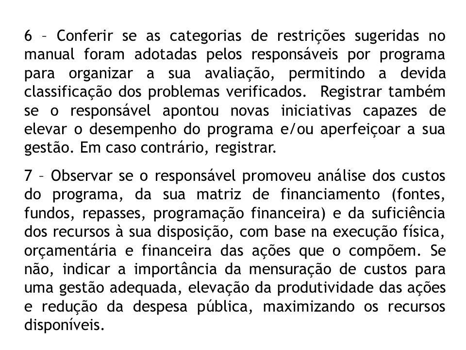 6 – Conferir se as categorias de restrições sugeridas no manual foram adotadas pelos responsáveis por programa para organizar a sua avaliação, permiti