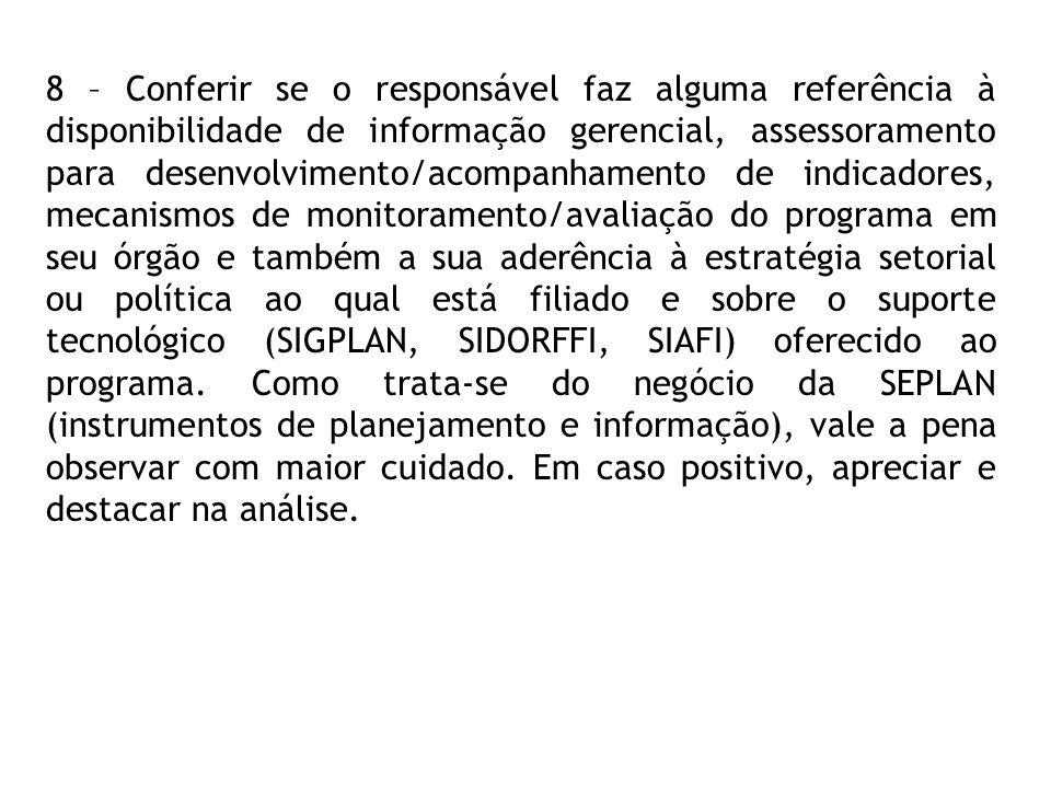 8 – Conferir se o responsável faz alguma referência à disponibilidade de informação gerencial, assessoramento para desenvolvimento/acompanhamento de i