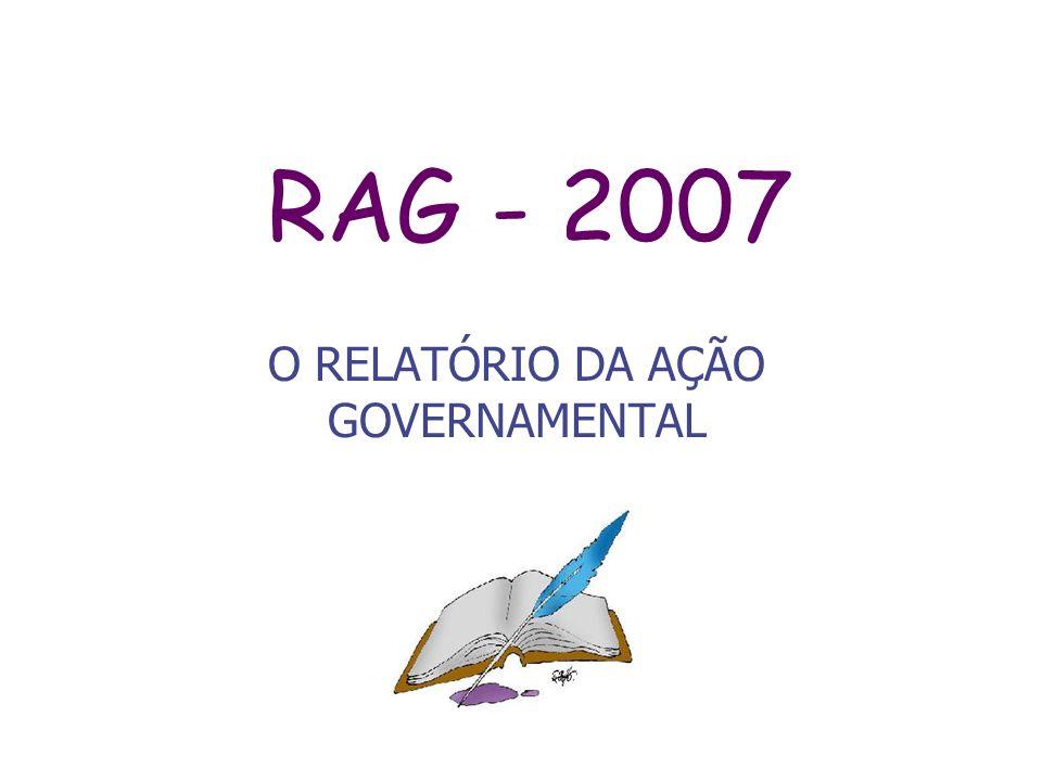 RAG - 2007 O RELATÓRIO DA AÇÃO GOVERNAMENTAL