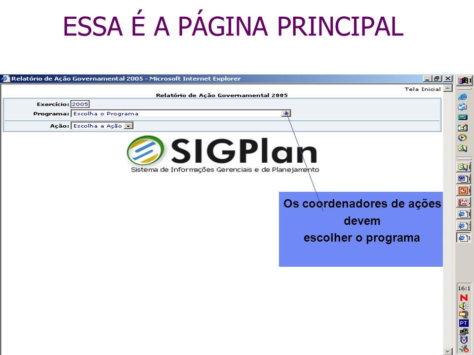 ESSA É A PÁGINA PRINCIPAL Os coordenadores de ações devem escolher o programa