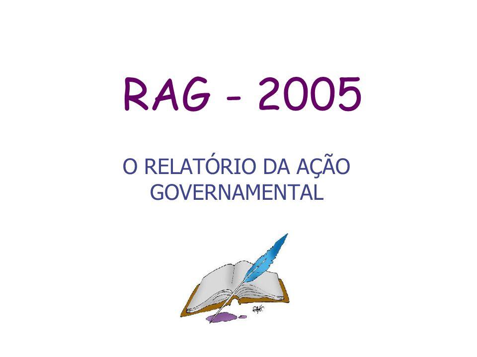 RAG - 2005 O RELATÓRIO DA AÇÃO GOVERNAMENTAL
