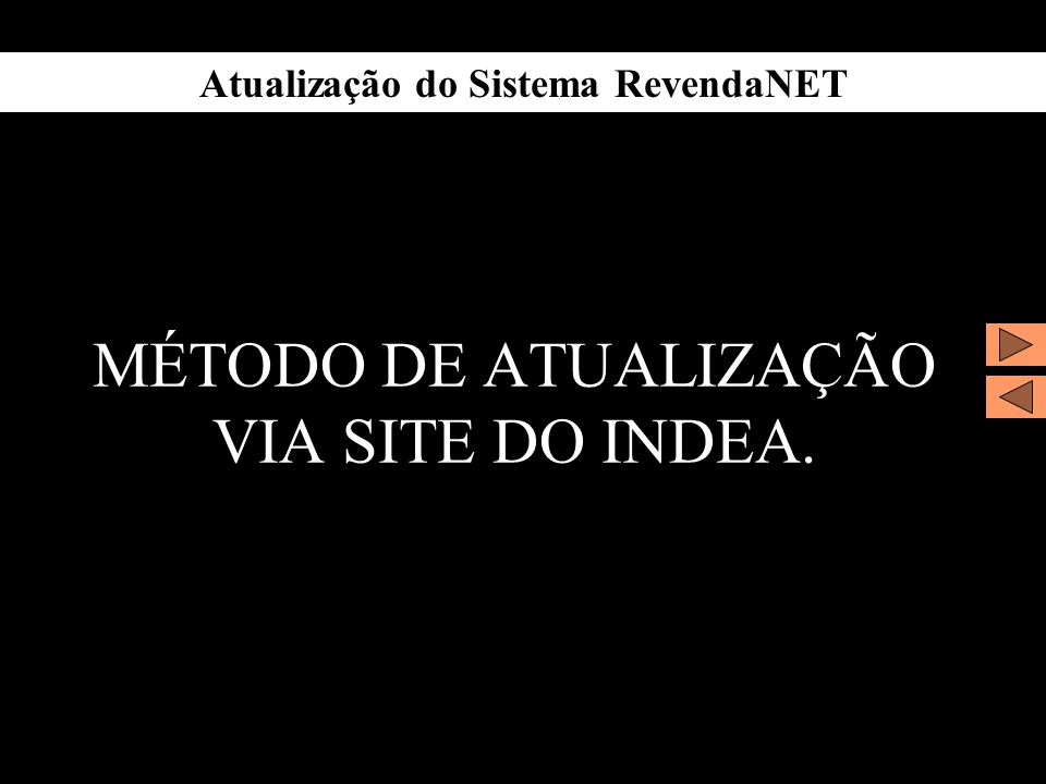 Atualização do Sistema RevendaNET MÉTODO DE ATUALIZAÇÃO VIA SITE DO INDEA.