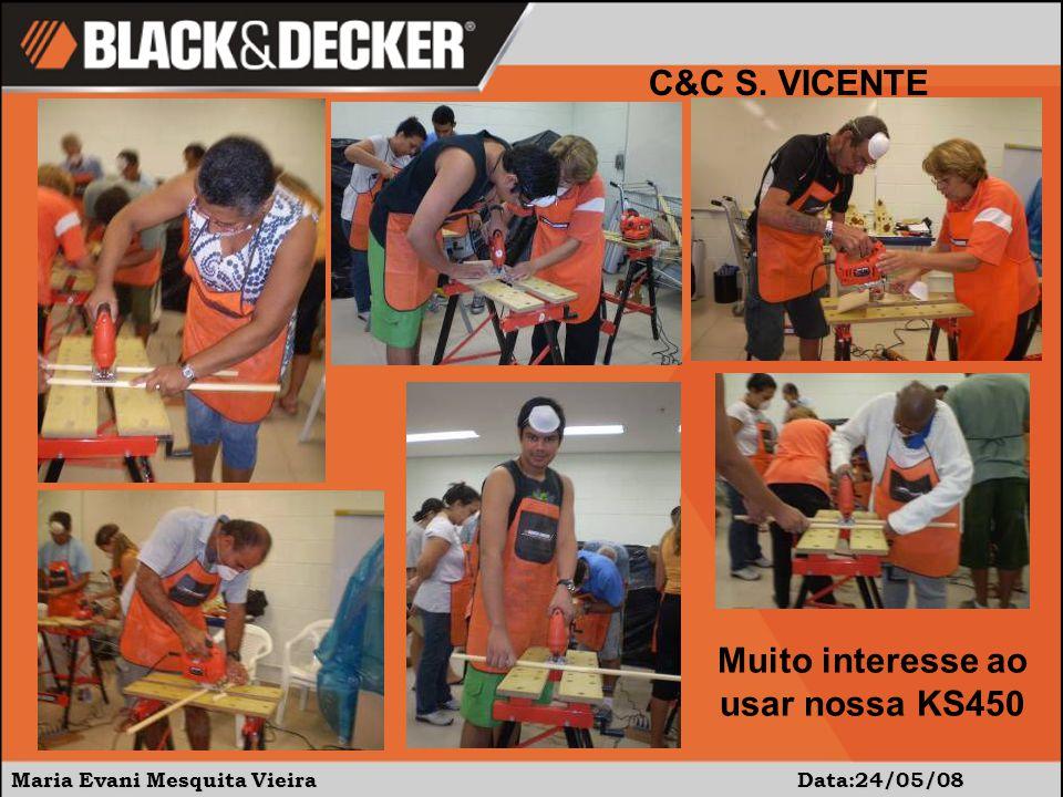 Maria Evani Mesquita Vieira Data:24/05/08 C&C S. VICENTE Muito interesse ao usar nossa KS450