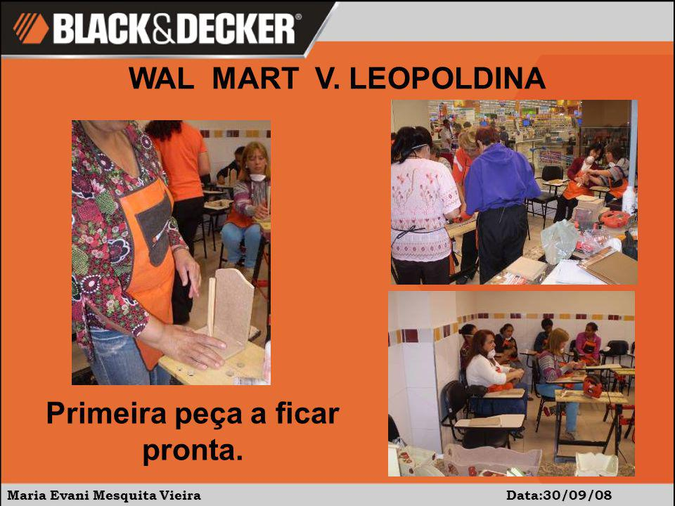 Maria Evani Mesquita Vieira Data:30/09/08 WAL MART V. LEOPOLDINA Primeira peça a ficar pronta.