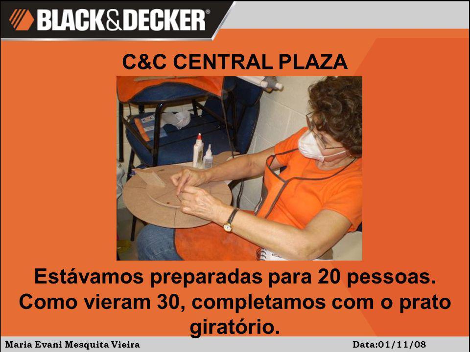 Maria Evani Mesquita Vieira Data: 01/11/08 Muita gente, muita muvuca!!! C&C CENTRAL PLAZA