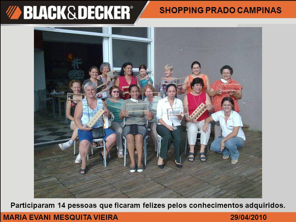 MARIA EVANI MESQUITA VIEIRA29/04/2010 Participaram 14 pessoas que ficaram felizes pelos conhecimentos adquiridos.