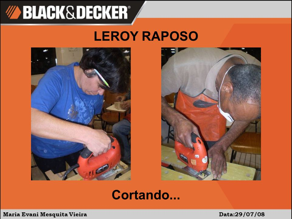 Maria Evani Mesquita Vieira Data:29/07/08 LEROY RAPOSO Cortando...