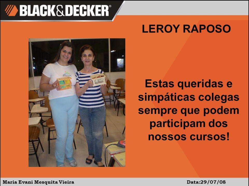 Maria Evani Mesquita Vieira Data:29/07/08 Estas queridas e simpáticas colegas sempre que podem participam dos nossos cursos.