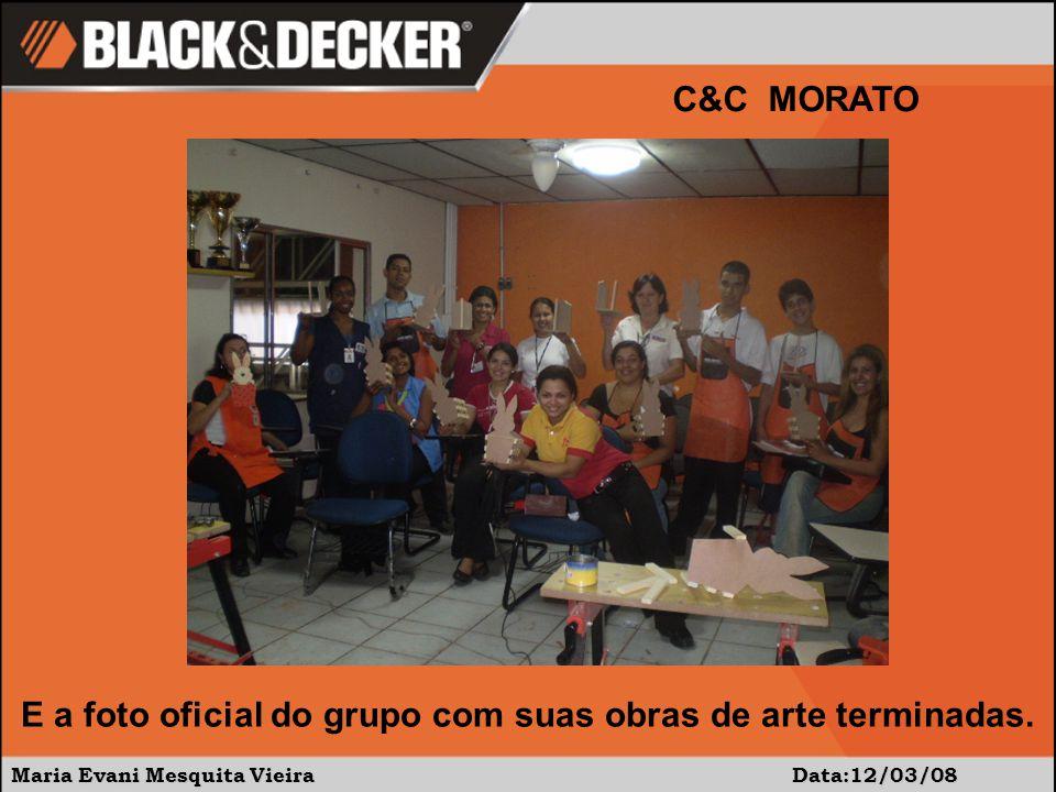 Maria Evani Mesquita Vieira Data:12/03/08 C&C MORATO Aqui, o grupo exibindo os brindes sorteados: WD 40, revista de receitas e canetinhas.