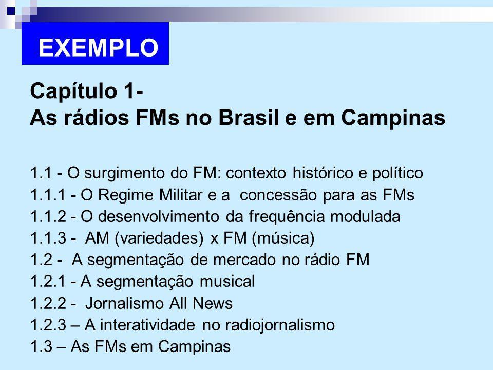 Capítulo 1- As rádios FMs no Brasil e em Campinas 1.1 - O surgimento do FM: contexto histórico e político 1.1.1 - O Regime Militar e a concessão para